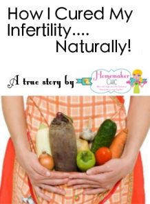 How-I-Cured-My-Infertility-Naturally-HomemakerChic.com