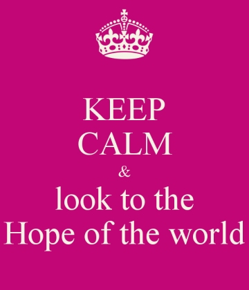 keep-calm-look-to-the-hope-of-the-world